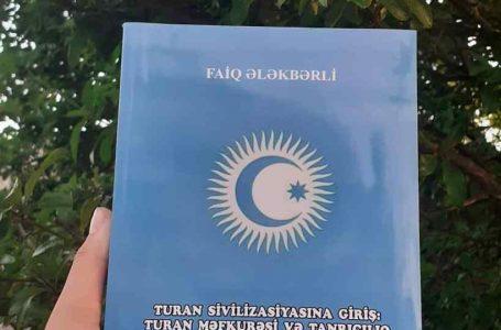 Faiq Ələkbərlinin Turan-Türk sivilizasiyasının tədqiqinə aid kitabı yenidən-NƏŞR OLUNDU…